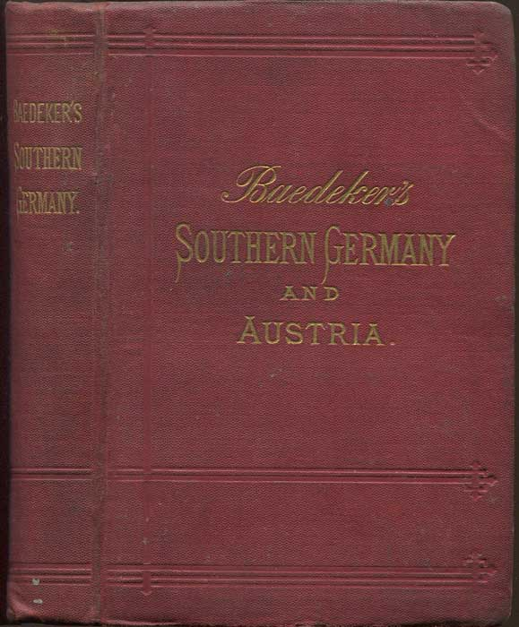 BAEDEKER Karl Southern Germany and Austria, Including Hungary and Transylvania. Handbook For Travellers