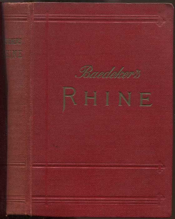 BAEDEKER Karl THE RHINE Including the Black Forest & the Vosges. Handbook for Travellers