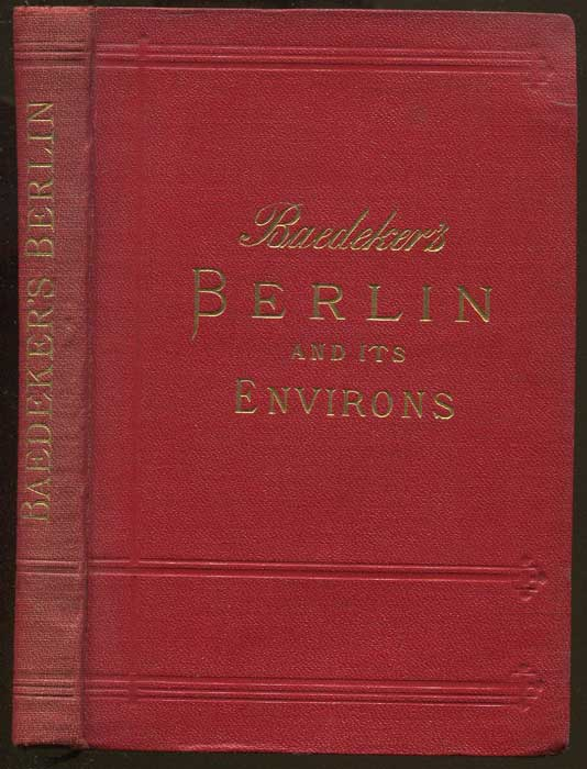 BAEDEKER Karl Berlin and its Environs: Handbook for Travellers