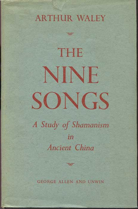 WALEY Arthur The Nine Songs: A Study of Shamanism in Ancient China