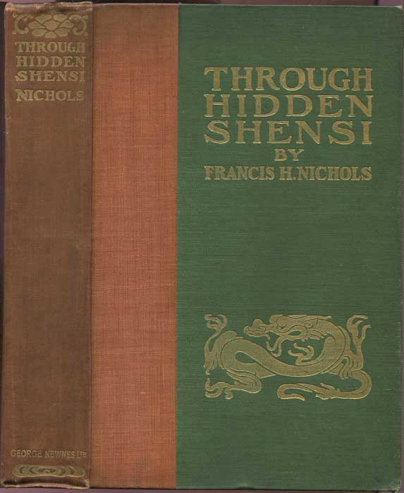 NICHOLS Francis H. Through Hidden Shensi. Illustrated from photographs taken by and for the author