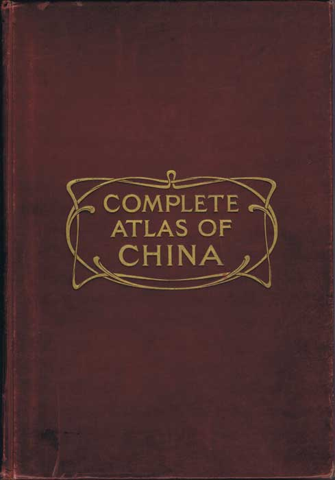 STANFORD Edward Complete Atlas of China containing separate maps of the eighteen Provinces of China Proper