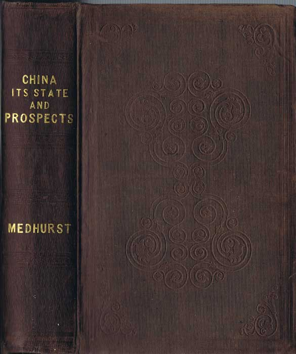 MEDHURST Walter Henry China: Its State and Prospects; With Special Reference to the Spread of the Gospel