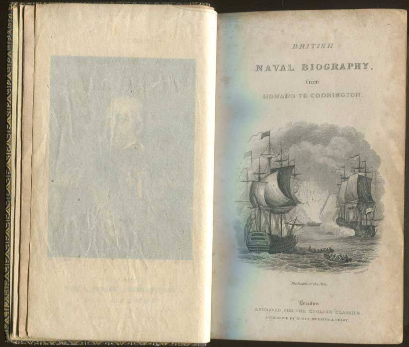ANON British Naval Biography: - comprising the lives of the most distinquished admirals, from Howard to Codrington:  with an outline of the naval history of England from the earliest period to the present time