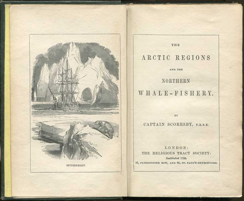 SCORESBY Captain The Arctic Regions, and the Northern Whale-Fishery