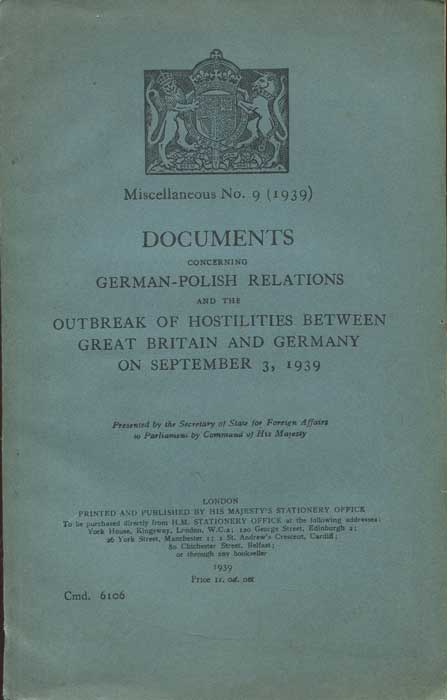 GOVERNMENT Documents concerning German-Polish relations - and the outbreak of hostilities between Great Britain and Germany on September 3, 1939