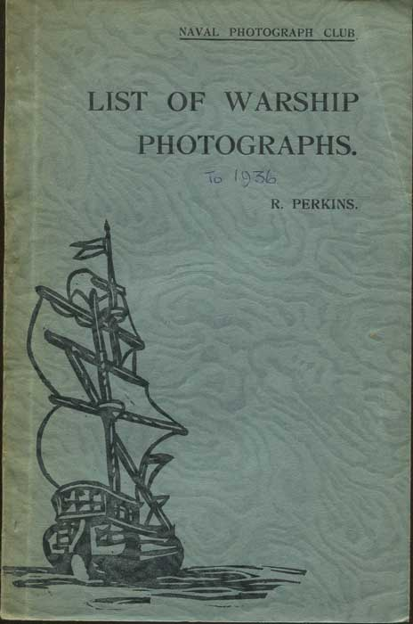 PERKINS R. List of Warship Photographs