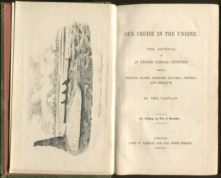 HARVEY E.G. Our Cruise in the Undine: the journal of an English pair-oar expedition through France, Baden, Rhenish Bavaria, Prussia, and Belgium by The Captain