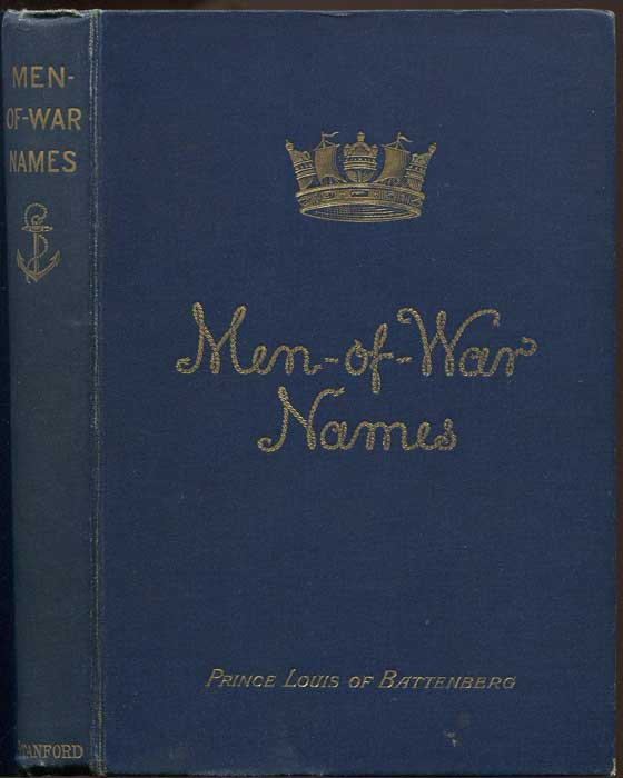 BATTENBERG Prince Louis Men-Of-War Names: Their Meaning And Origin