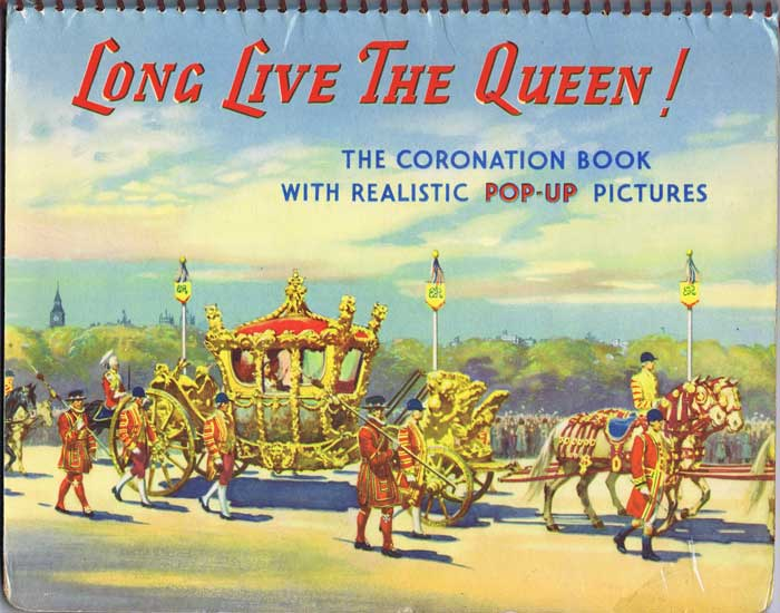 ANON Long Live The Queen ! A Coronation Book With Realistic Pop-Up Pictures