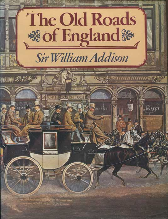 ADDISON Sir William Old Roads of England
