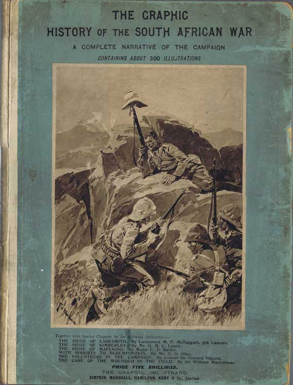 HUYSHE Wentworth The Graphic History of the South African War A Complete Narrative of the Campaign 1899-1900