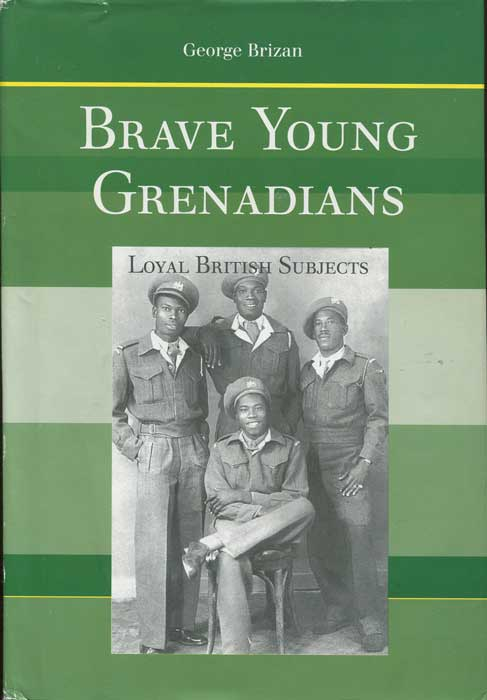 BRIZAN George Brave Young Grenadians. Loyal British Subjects.