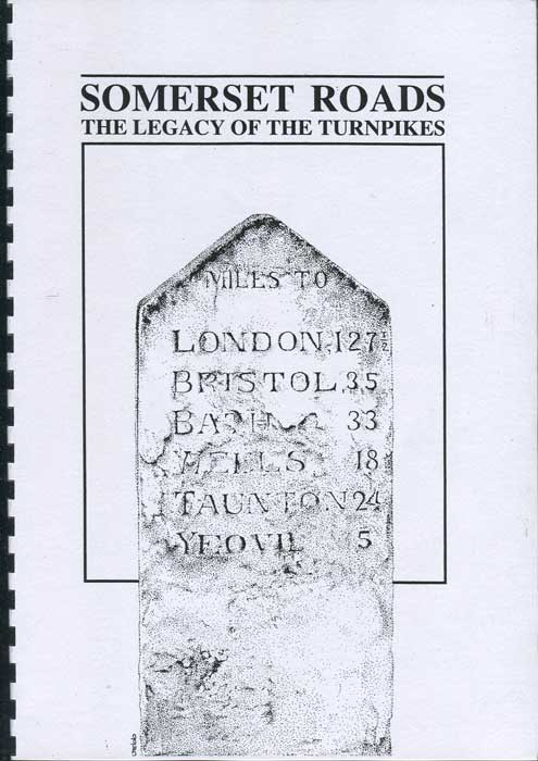 BENTLEY J.B. and MURLESS B.J. Somerset Roads: The Legacy of the Turnpikes
