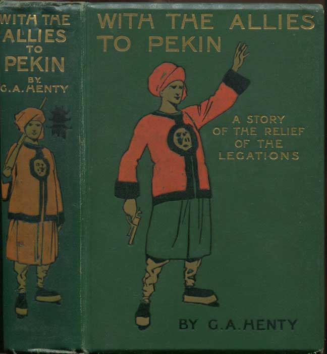 HENTY G.A. With the Allies to Pekin: A Tale of the Relief of the Legations