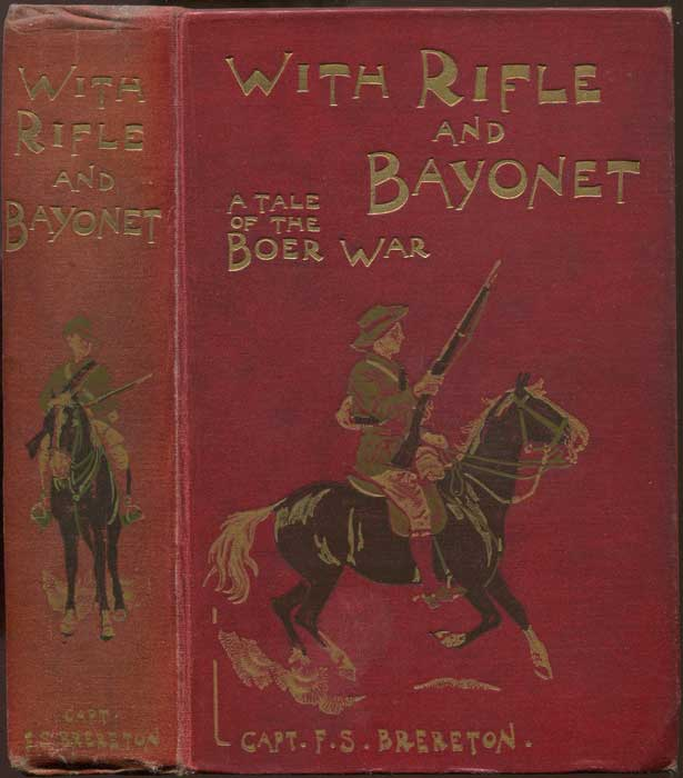 BRERETON Captain F.S. With Rifle and Bayonet. A Story of the Boer War