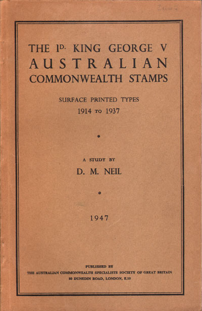 NEIL D.M. The 1d King George V Australian Commonwealth Stamps - Surface Printed Types 1914 to 1937