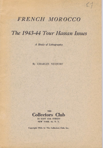 NEIDORF C. French Morocco. - The 1943-44 Tour Hassan Issues.  A study of lithography