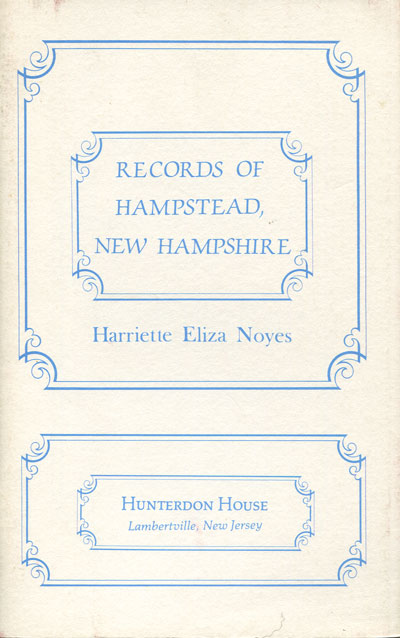 NOYES H.E. Records of Hampstead, New Hampshire.