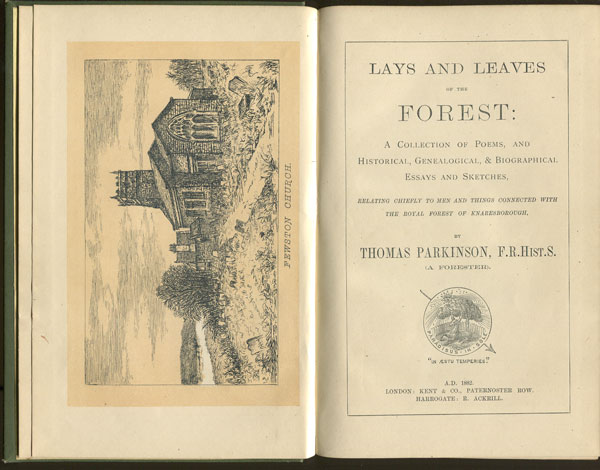 PARKINSON T. Lays and leaves of the forest: - A collection of poems, and historical, genealogical, & biographical essays and sketches, relating chiefly to men and things connected with the Royal Forest of Knaresborough.
