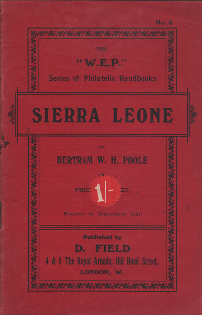 POOLE B.W.H. The postage stamps of the Sierre Leone. - W.E.P. Handbook No. 6.