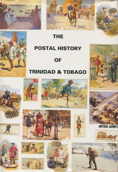 CHIN ALEONG Joe and PROUD Edward B. The Postal History of Trinidad and Tobago. - (Postal History of British Colonies)