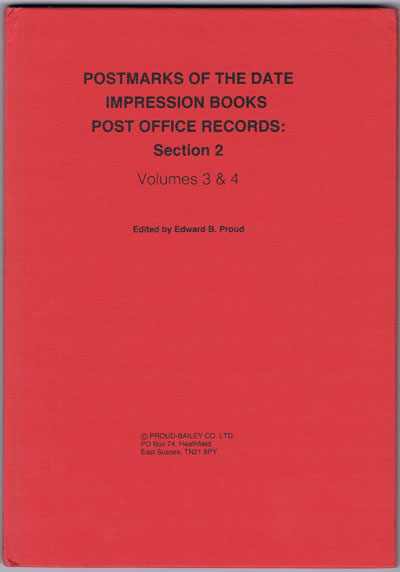 PROUD E.B. Postmarks of the Date Impression Books - Post Office Records:  Section 2.  Volumes 3 & 4.