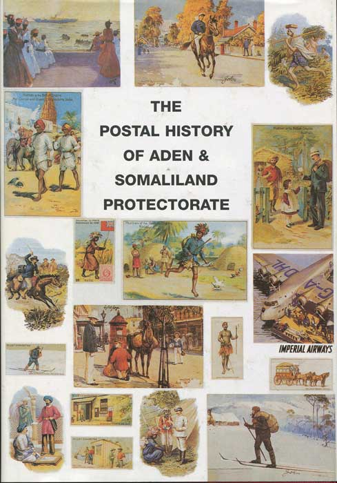 PROUD Edward B. The Postal History of Aden & Somaliland Protectorate - (Postal History of British Colonies)