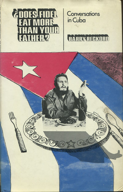 RECKFORD B. Does Fidel eat more than your father? - Cuban Opinion.