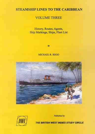 REGO Michael Steamship Lines to the Caribbean. Vol. 3 - History, routes, agents, ship markings, ships, fleet lists.