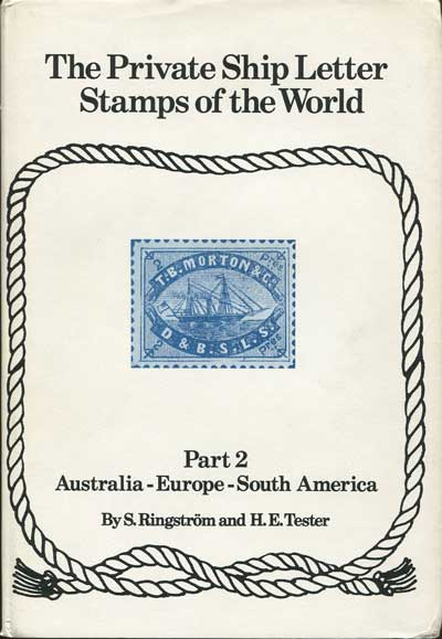 RINGSTROM S. and TESTER H.E. The Private Ship Letter Stamps of the World. - Part 2.  Australia - Europe - South America.