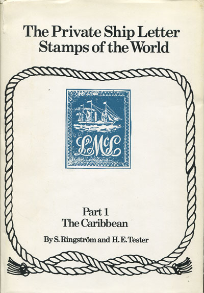 RINGSTROM S. and TESTER H.E. The Private Ship Letter Stamps of the World. - Part 1. The Caribbean.