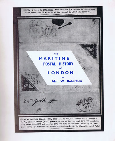ROBERTSON A.W. The maritime postal history of London 1766-1960.