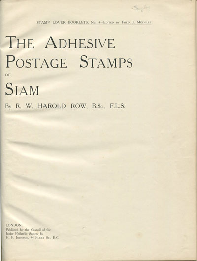 ROW R.W.H. The adhesive postage stamps of Siam.