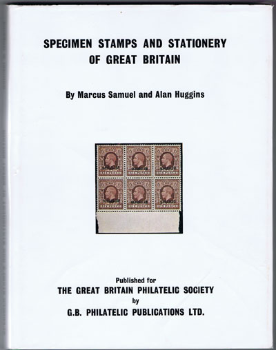 SAMUEL Marcus and HUGGINS Alan Specimen Stamps and Stationery of Great Britain
