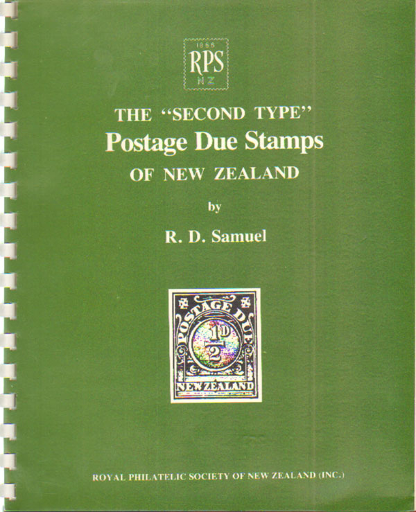 SAMUEL R.D. The Second Type Postage Due Stamps of New Zealand.