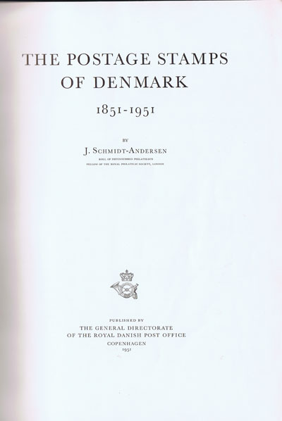 SCHMIDT-ANDERSEN J. The postage stamps of Denmark 1851-1951.