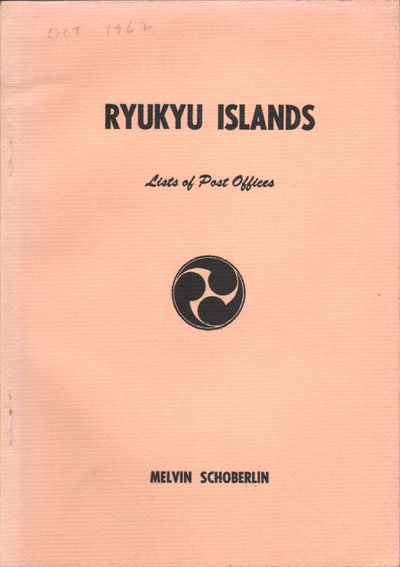 SCHOBERLIN M. Ryukyu Islands. - Lists of Post Offices under the administration of the United States Government (1945-1961)