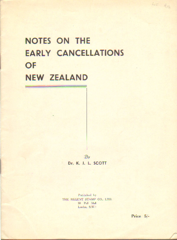SCOTT Dr K.J.L. Notes on the early cancellations of New Zealand.