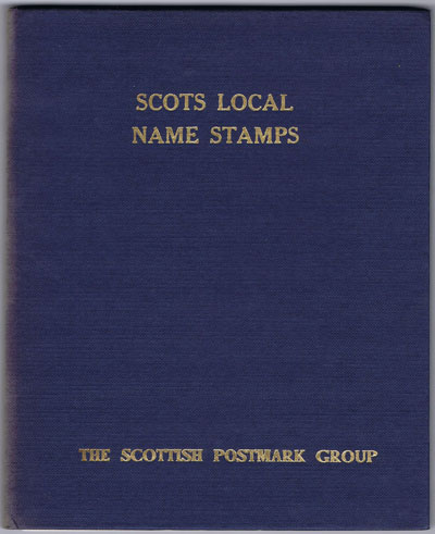 SCOTTISH POSTMARK GROUP Scots Local Namestamps.