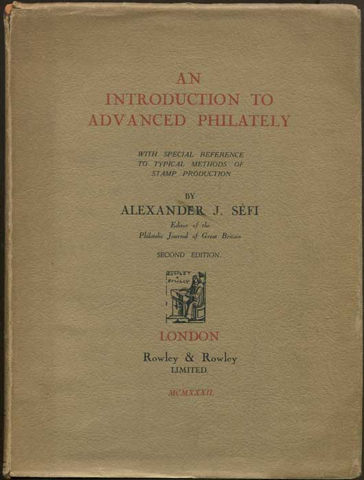 SEFI Alexander J. An introduction to advanced philately - with special reference to typical methods of stamp production.