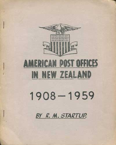STARTUP R.M. American Post Offices in New Zealand. - 1908 - 1959