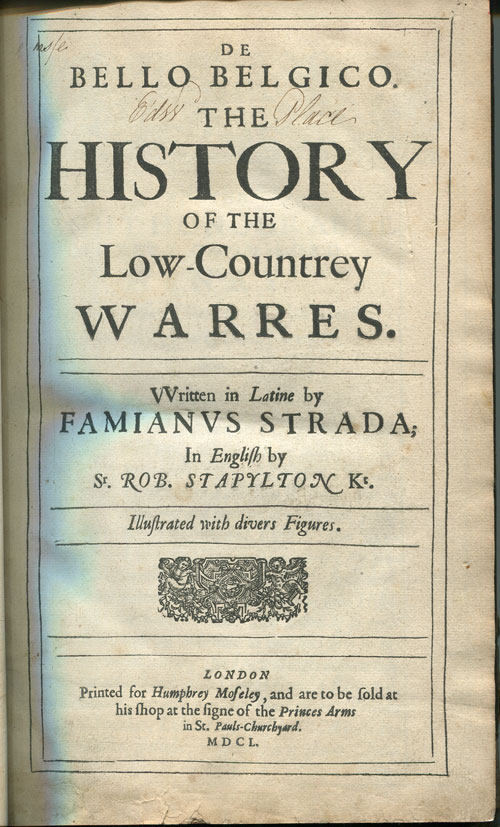 STRADA Famianus De Bello Belgico.  The History of the Low-Countrey Warres. - Written in Latine by Famianus Strada;  In English by Sr. Rob. Stapylton Kt.  Illustrated with divers Figures.