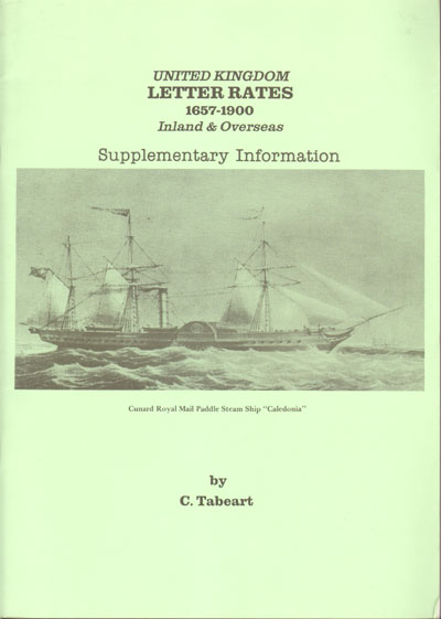 TABEART C. United Kingdom Letter Rates Inland and Overseas. - 1657 to 1900. Supplementary Information.