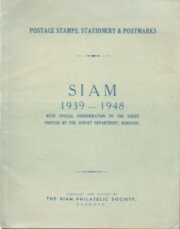 THAILAND Siam 1939 - 1948 with special consideration to the issues printed by the survey department, Bangkok. - Postage stamps, stationery and postmarks.