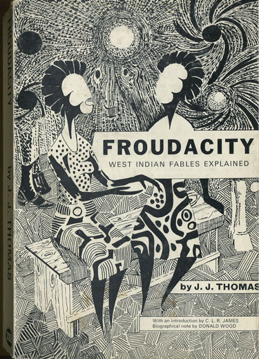 THOMAS J.J. Froudacity. - West Indian fables by James Anthony Froude explained.
