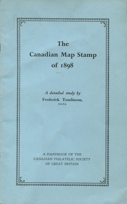 TOMLINSON F. The Canadian Map Stamp of 1898. - A detailed study