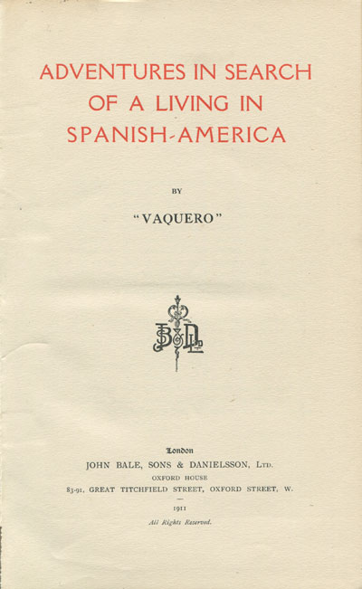 VAQUERO Adventures in search of a living in Spanish America.