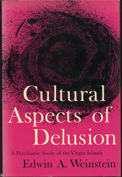 WEINSTEIN E.A. Cultural aspects of delusion. - A psychiatric study of the Virgin Islands.