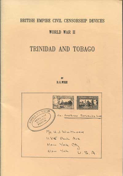 WIKE Ron G. British Empire civil censorship devices.  World War II.  Trinidad and Tobago.